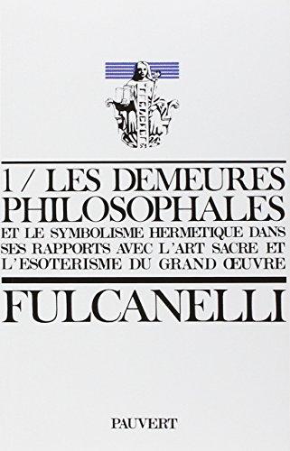 9782720201004: Les Demeures philosophales et le symbolisme hermétique dans ses rapports avec l'art sacré et l'ésotérisme du grand oeuvre - 2 volumes