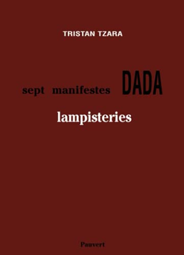 9782720201318: Sept Manifestes Dada, Lampisteries (French Edition)