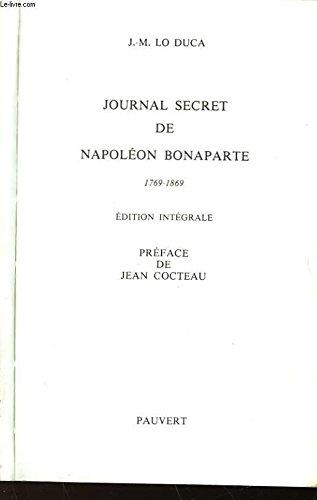 9782720201561: Journal secret de Napoléon Bonaparte, 1769-1869 (French Edition)