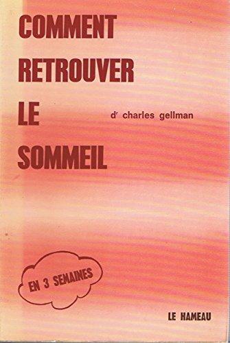 Comment retrouver le sommeil [Jan 01, 1977] Gellman, Charles: Charles Gellman