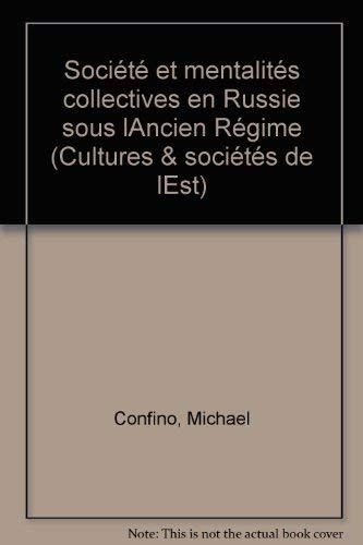 Societe et Mentalites Collectives en Russie sous l'Ancien Regime: Confino, Michael