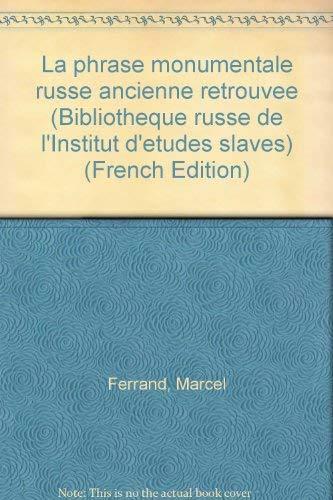 La phrase monumentale russe ancienne retrouvee (Bibliotheque russe de l'Institut d'etudes ...