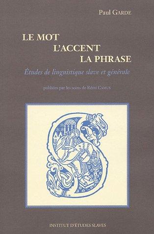 Le mot, l'accent, la phrase. Études de linguistique slave et générale: GARDE (...