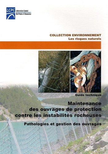 9782720825552: Maintenance des ouvrages de protection contre les instabilités rocheuses : Pathologies et gestion des ouvrages (1Cédérom)