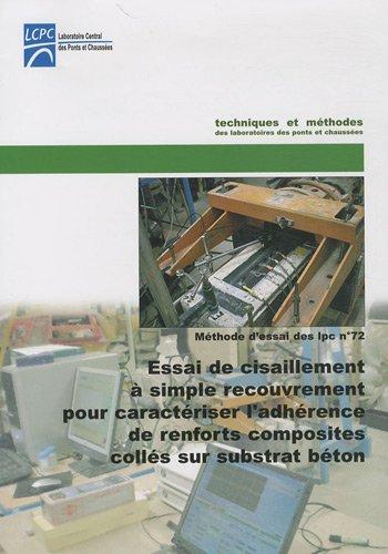 9782720825606: Essai de cisaillement � simple recouvrement pour caract�riser l'adh�rence de renforts composites coll�s sur substrat b�ton : M�thode d'essai n� 72