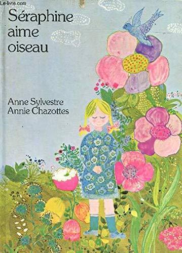 9782721001030: Seraphine aime oiseau (French Edition)