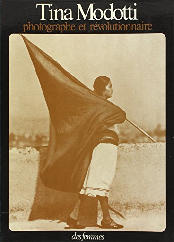 9782721002198: Tina Modotti, photographe et révolutionnaire