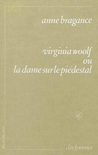9782721002716: Virginia Woolf, ou, La dame sur le piédestal (Lire, écrire, vivre) (French Edition)