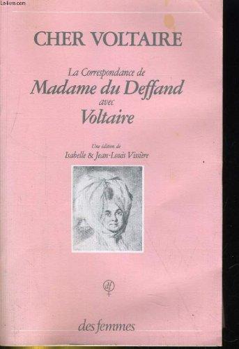 9782721003096: Cher Voltaire : La correspondance de Madame du Deffand avec Voltaire