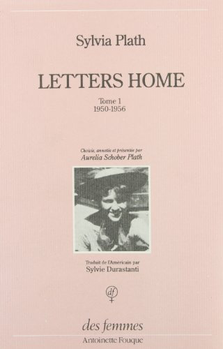 Letters home 1950-56 1 (French Edition): Sylvia Plath