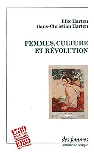 Femmes, Culture et Revolution: Harten, E.; Harten, H.-C.
