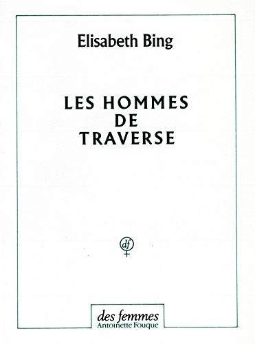 Les hommes de traverse (French Edition): Elisabeth Bing