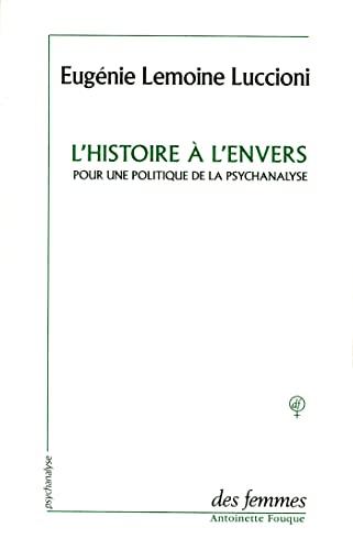 L'histoire a l'envers: Pour une politique de la psychanalyse (French Edition): Lemoine ...