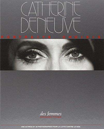 Catherine Deneuve: Portraits choisis (French Edition): Fouque, Antoinette
