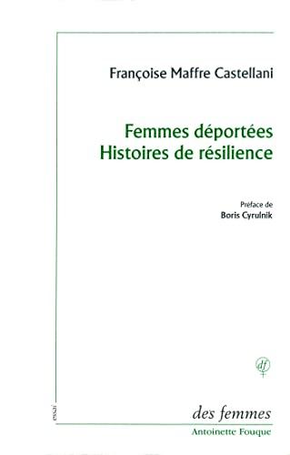 Femmes déportées Histoires de résilience (French Edition): ...
