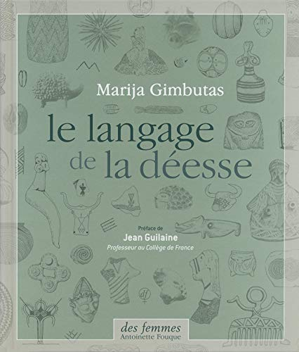 9782721005205: Le langage de la déesse (French Edition)