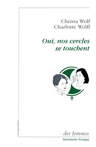 Oui, nos cercles se touchent (French Edition): Charlotte Wolff