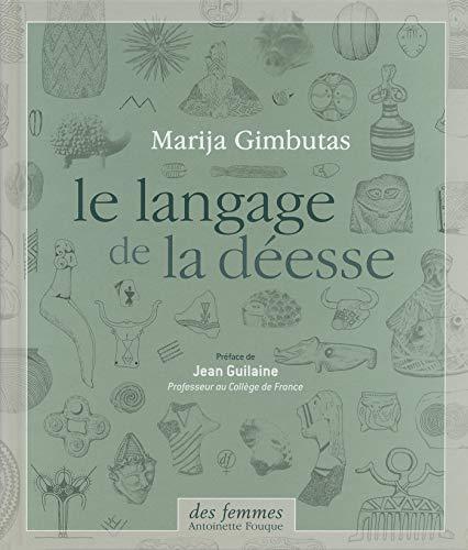 9782721005373: Le langage de la déesse (French Edition)