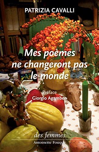 Mes poemes ne changeront pas le monde (French Edition): Patrizia Cavalli