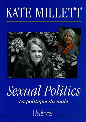 POLITIQUE DU MÂLE (LA) : SEXUAL POLITICS: MILLETT KATE