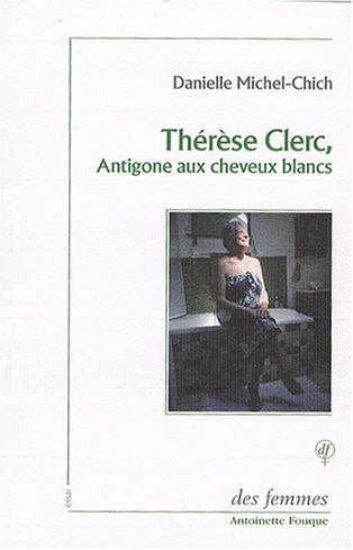 9782721005724: Th�r�se Clerc, Antigone aux cheveux blancs