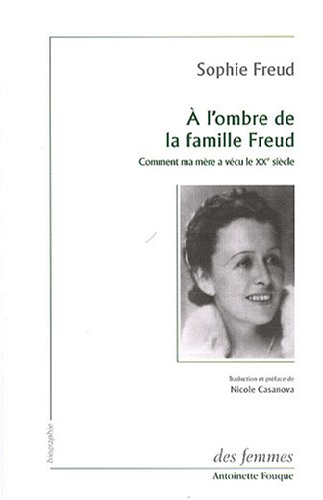 A l'ombre de la famille Freud (French Edition): Sophie Freud