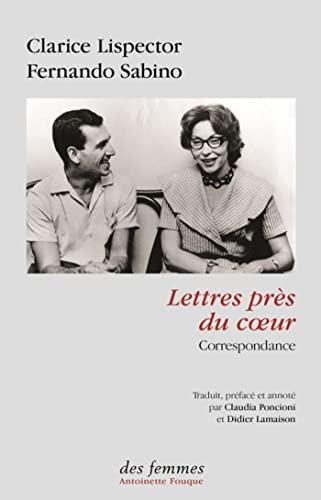 Lettres près du coeur : Correspondance: Clarice Lispector; Fernando