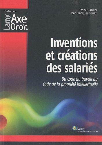 9782721212948: Inventions et créations des salariés : Du Code du travail au Code de la propriété intellectuelle