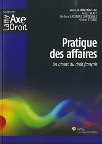 9782721213266: Pratique des affaires : Les atouts du droit français