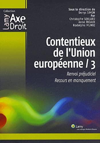 9782721214331: Contentieux de l'union européenne 3 : Renvoi préjudiciel, Recours en manquement