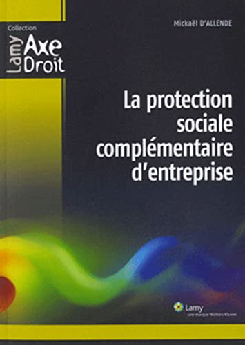 la protection sociale complementaire d'entreprise: Mickaël D'Allende
