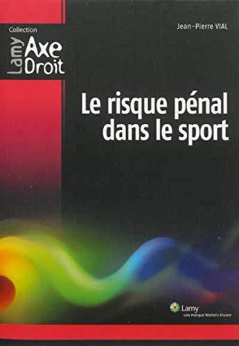 Le risque penal dans le sport: Vial Jean Pierr