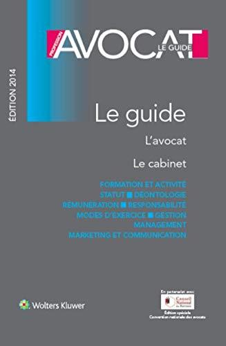 Profession Avocat : Le guide, 2014 L'avocat,: Braunschweig, Jean-Michel, Demaison,