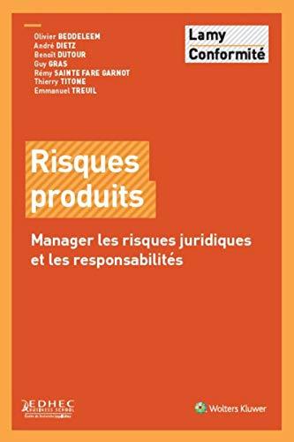 Risques produits : Manager les risques juridiques et les responszabilités: Andr� Dietz, ...