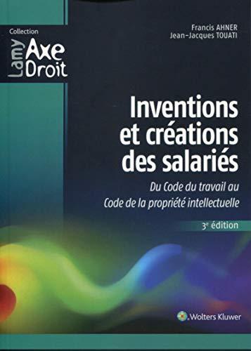 9782721219787: Inventions et créations des salariés : Du Code du travail au Code de la propriété intellectuelle
