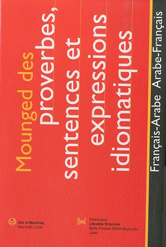 Proverbes, sentences et expressions idiomatiques:Fr/arabe Arabe/F