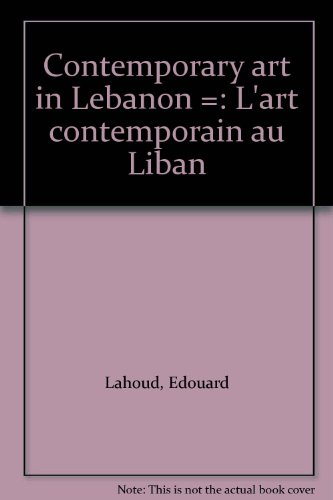 L'Art Contemporain au Liban - Contemporary Art: Lahoud, Edouard