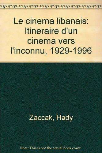 9782721490025: Le cinéma libanais: Itinéraire d'un cinéma vers l'inconnu, 1929-1996 (French Edition)