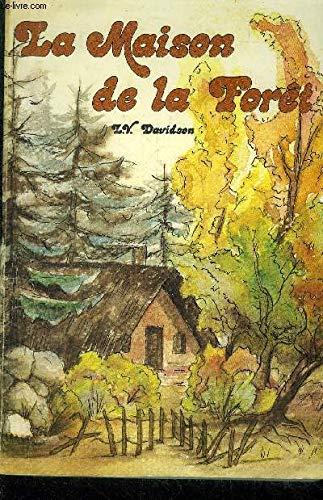 La Maison de la forêt: Davidson, Lucy Vyvyan