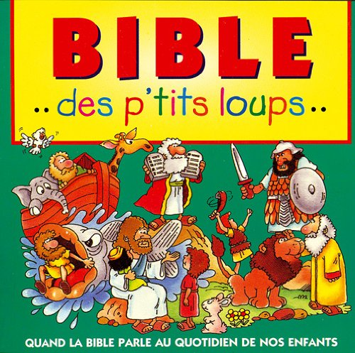 9782722200807: Bible des p'tits loups (French Edition)