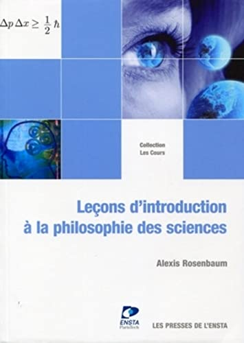 Leçons d'introduction à la philosophie des sciences: Alexis Rosenbaum