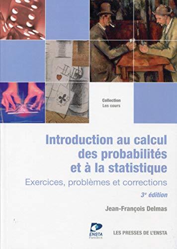 9782722509467: Introduction au calcul des probabilités et à la statistique : Exercices, problèmes et corrections
