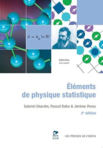 Eléments de physique statistique: J�r�me Perez, Pascal Debu