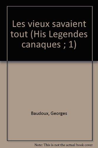 9782723300605: Les Vieux savaient tout (Légendes canaques)