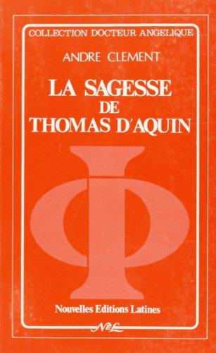La sagesse de Thomas d'Aquin.: CLEMENT, ANDRE.