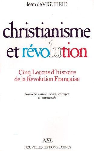 Christianisme et revolution: Cinq lecons d'histoire de la Revolution francaise (French Edition...