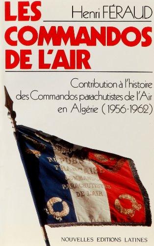9782723303224: Les commandos de l'air: Contribution à l'histoire des Commandos parachutistes de l'air en Algérie (1956-1962)