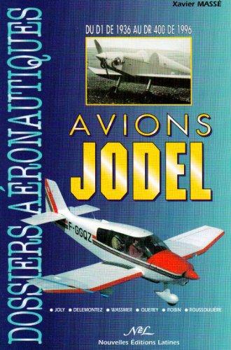 9782723305204: Avions Jodel : Du D1 de 1936 au DR 400 de 1996...
