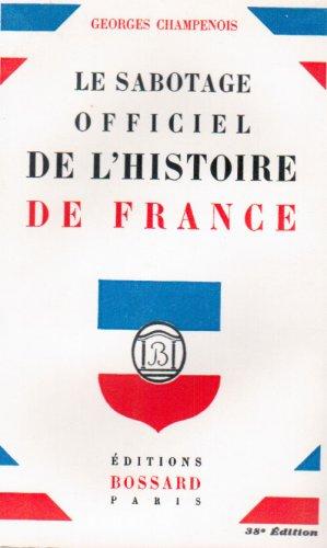 9782723305525: le sabotage officiel de l'histoire de France