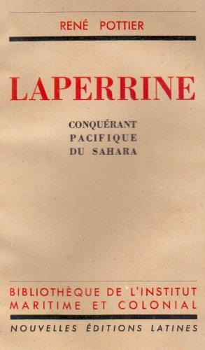 Laperrine Conquerant du Sahara: Pottier R